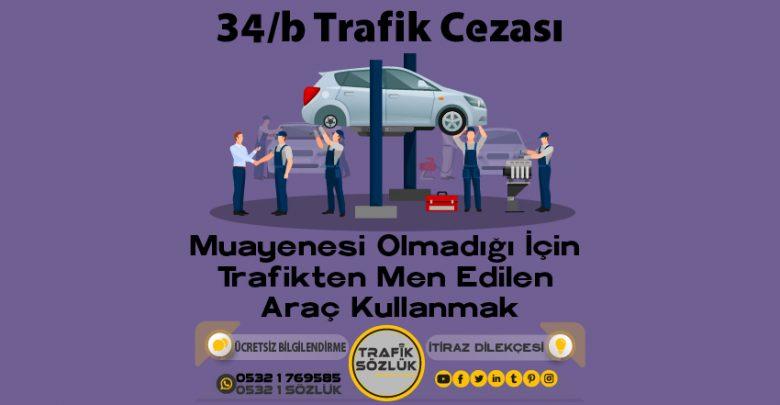 34/b trafik cezası