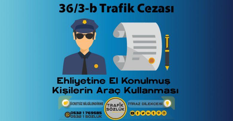 36/3-b trafik cezası