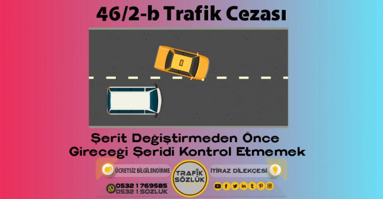 46/2-b trafik cezası