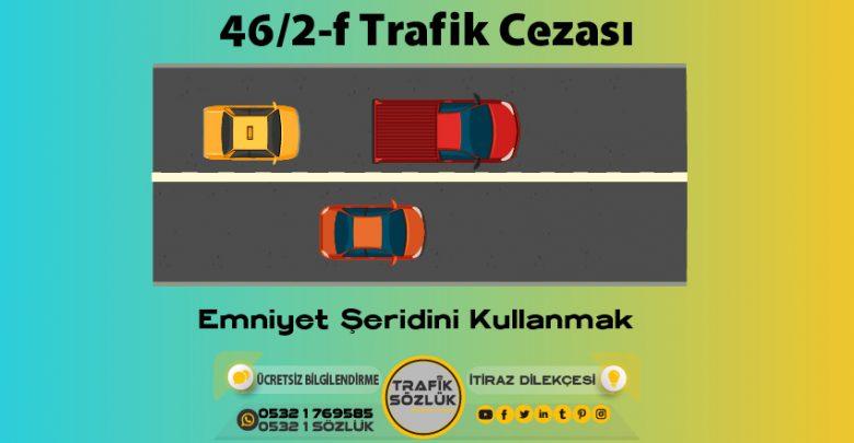 46/2-f trafik cezası