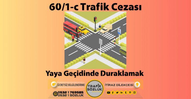 60/1-c trafik cezası nedir