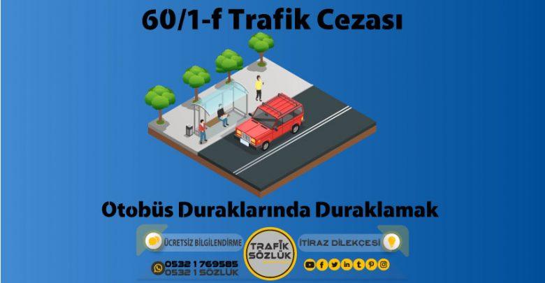 60/1-f trafik cezası nedir
