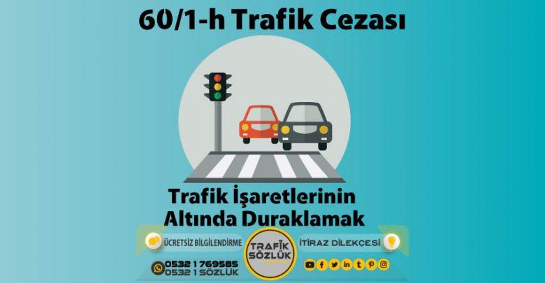 60/1-h trafik cezası nedir
