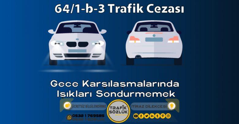 64/1-b-3 trafik cezası