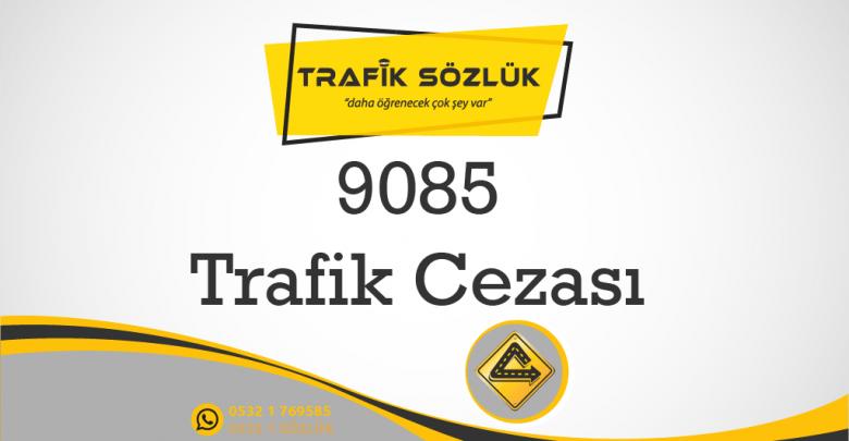 9085 trafik cezası