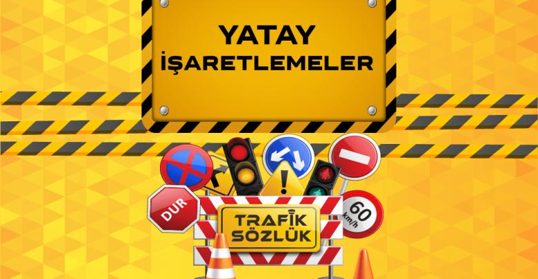 yatay trafik işaretleri
