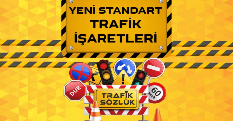 Yeni Standart Trafik İşaretleri
